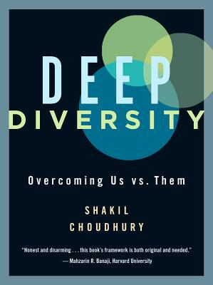 Book cover for Deep diversity : overcoming us vs. them / Shakil Choudhury