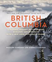 British Columbia: A Natural History Of Its Origins, Ecology, And Diversity With A New Look At Climate Change*