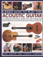 Learn how to play the acoustic guitar : a complete practical guide with 750 step-by-step photographs, illustrations and musical exercises