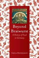 Beyond Bratwurst : a history of food in Germany