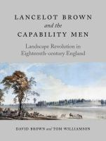 Lancelot Brown and the Capability Men : landscape revolution in eighteenth-century England