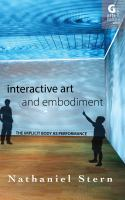 Interactive art and embodiment : the implicit body as performance