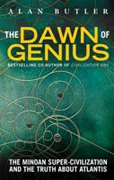 Dawn of genius : the Minoan super-civilization and the truth about Atlantis