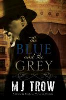 Blue And The Grey, The: A Grand & Batcheler Victorian Mystery