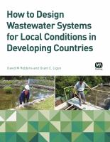 How to design wastewater systems for local conditions in developing countries [electronic resource]