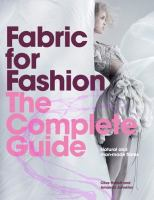 Fabric for fashion : the complete guide : natural and man-made fibres