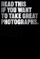 Read this if you want to take great photographs [electronic resource]