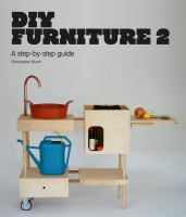 DIY furniture 2 [electronic resource] : a step-by-step guide