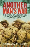 Another man's war : the story of a Burma boy in Britain's forgotten African army