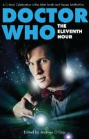 Doctor Who, the eleventh hour : a critical celebration of the Matt Smith and Steven Moffat era