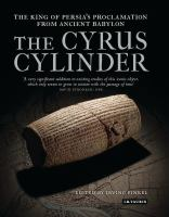 The Cyrus cylinder : the King of Persia's proclamation from ancient Babylon