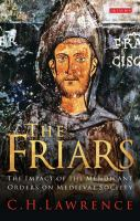 The friars [electronic resource] : the impact of the early mendicant movement on Western society