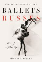 Behind the scenes at the Ballets Russes : stories from a silver age /