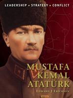 Mustafa Kemal Ataturk : leadership, strategy, conflict