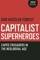 Capitalist superheroes : caped crusaders in the neoliberal age