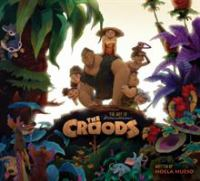 The Croods : the art of DreamWorks