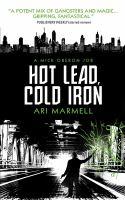 Hot Lead, Cold Iron