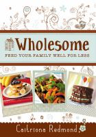 Wholesome : feed your family well for less