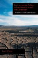Environmental politics in Latin America and the Caribbean. Volume 2, Institutions, policy and actors