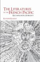 The literatures of the French Pacific : reconfiguring hybridity