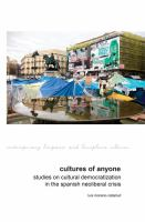 Cultures of anyone : studies on cultural democratization in the Spanish neoliberal crisis