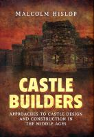 approaches to castle design and construction in the Middle Ages