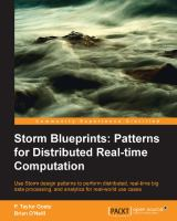 Storm blueprints : patterns for distributed real-time computation : use storm design patterns to perform distributed, real-time big data processing, and analytics for real-world             use cases