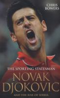 Novak Djokovic : the sporting statesman and the rise of Serbia