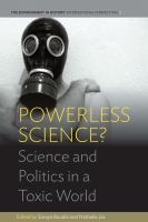 Powerless science? : science and politics in a toxic world