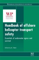 Handbook of offshore helicopter transport safety [electronic resource] : essentials of underwater egress and survival