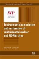 Environmental remediation and restoration of contaminated nuclear and NORM sites [electronic resource]
