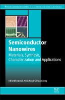 Semiconductor nanowires [electronic resource] : materials, synthesis, characterization and applications
