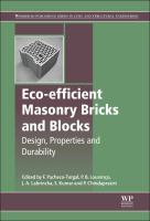Eco-efficient masonry bricks and blocks [electronic resource] : design, properties and durability