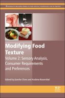 Modifying food texture. Volume 2, Sensory analysis, consumer requirements and preferences [electronic resource]