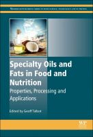 Specialty oils and fats in food and nutrition [electronic resource] : properties, processing and applications