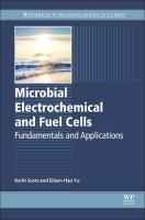 Microbial electrochemical and fuel cells : fundamentals and application