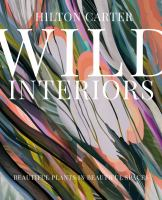 Title: Wild interiors : beautiful plants in beautiful spaces Author:Carter, Hilton