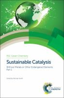 Sustainable catalysis, without metals or other endangered elements. Part 1 [electronic resource]
