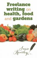 Freelance writing on health, food and gardens