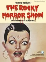 Richard O'Brien's The rocky horror show : 40th anniversary songbook.