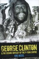 George Clinton & the cosmic odyssey of the P-Funk empire