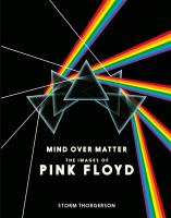 Mind over matter : the images of Pink Floyd