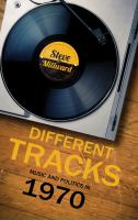 Different tracks : music and politics in 1970