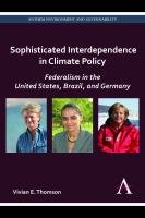 Sophisticated interdependence in climate policy [electronic resource] : federalism in the United States, Brazil, and Germany