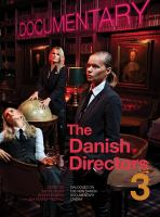 The Danish directors. 3 : dialogues on the new Danish documentary cinema