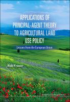 Applications of principal-agent theory to agricultural land use policy : lessons from the European Union
