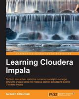 Learning Cloudera Impala [electronic resource]