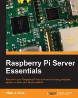 Raspberry Pi server essentials [electronic resource] : transform your Raspberry Pi into a server for hosting websites, games, or even your Bitcoin network