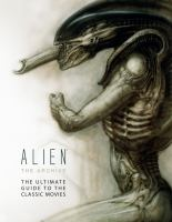 Alien : the archive : the ultimate guide to classic movies.