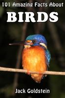 101 amazing facts about birds [electronic resource]